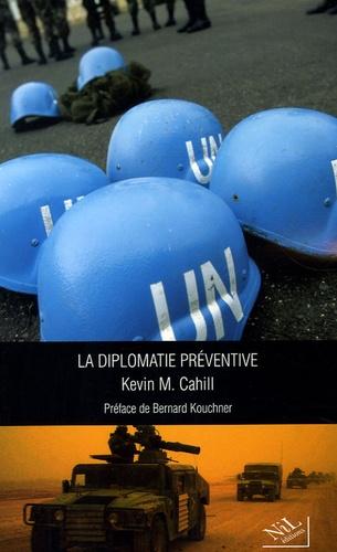 Kevin M. Cahill - La diplomatie préventive.
