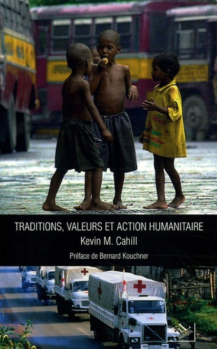 Kevin M. Cahill - Traditions, valeurs et action humanitaires.