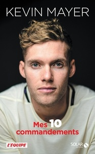 Kevin Mayer - Mes 10 commandements.