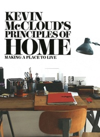 Kevin McCloud - Kevin McCloud's Principles of Home - Making a Place to Live.