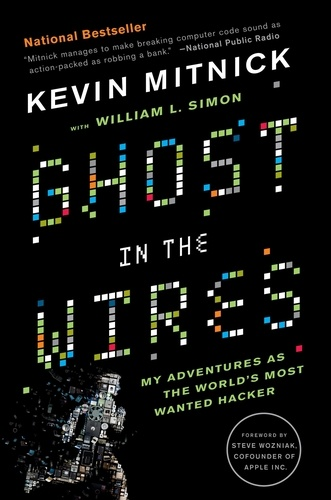Ghost in the Wires. My Adventures as the World's Most Wanted Hacker