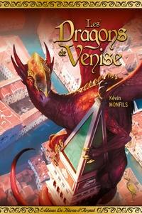 Kévin Monfils - Les dragons de Venise.