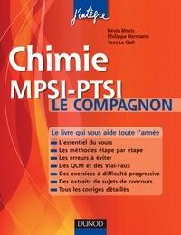 Kevin Moris et Philippe Hermann - Chimie Le compagnon MPSI-PTSI - Essentiel du cours, Méthodes, Erreurs à éviter, QCM, Exercices et Sujets de concours corrigés.