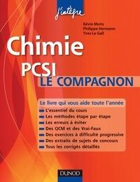 Kevin Moris et Philippe Hermann - Chimie Le compagnon PCSI - Essentiel du cours, Méthodes, Erreurs à éviter, QCM, Exercices et Sujets de concours corrigés.