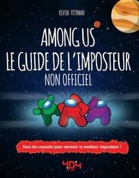 Kevin Pettman - Among Us - Le guide de l'imposteur.