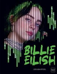 Kevin Pettman - Billie Eilish - D'ado rebelle à reine de l'alt-pop.
