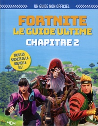 Kevin Pettman - Fortnite, le guide ultime - Chapitre 2.