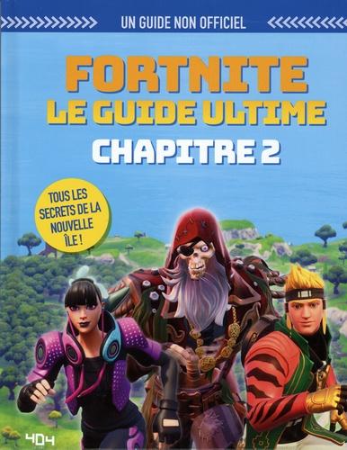 Fortnite, le guide ultime. Chapitre 2