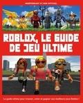 Kevin Pettman - Roblox, le guide de jeu ultime - Indépendant et non officiel.