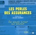 Kévin Picciau - Les Perles des assurances - Malchanceux de la vie, maladroits des mots. Les courriers les plus drôles envoyés par des particuliers à leurs assureurs.