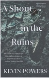 Kevin Powers - A Shout in the Ruins.