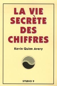 Kevin Quinn Avery - La vie secrète des chiffres.