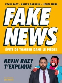 Kevin Razy et Hamza Garrush - Fake news - Evite de tomber dans le piège !.