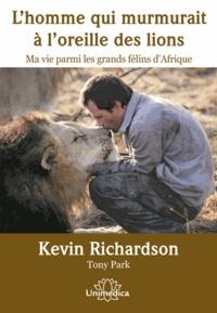 Lhomme qui murmurait à loreille des lions - Ma vie parmi les grands félins dAfrique.pdf
