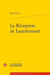 Kevin Saliou - La réception de Lautréamont.