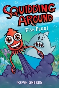 Kevin Sherry - Fish Feud! (Squidding Around #1).