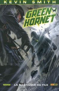 Kevin Smith et Phil Hester - Green Hornet Tome 2 : La naissance du fils.