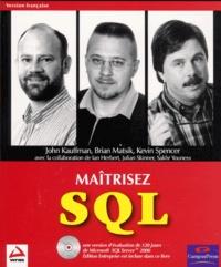 Kevin Spencer et  Collectif - Maîtrisez SQL. 1 Cédérom