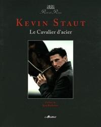 Kevin Staut - Le Cavalier d'acier.
