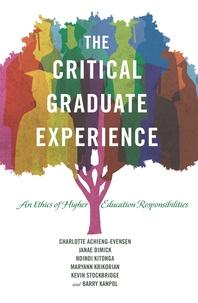 Kevin Stockbridge et Janae Dimick - The Critical Graduate Experience - An Ethics of Higher Education Responsibilities.