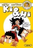 Kevin Tran et Fanny Antigny - Ki et Hi Tome 2 : Une famille de fous !.