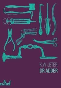 Kevin Wayne Jeter - Dr Adder.