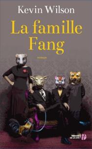 Kevin Wilson - La famille Fang.