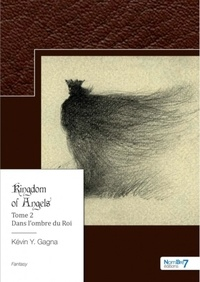 Kévin Y. Gagna - Kingdom of Angels Tome 2 : .