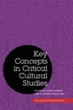 Key Concepts in Critical Cultural Studies.