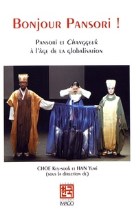 Key-sook Choe et Yumi Han - Bonjour Pansori ! - Pansori et Changgeuk à l'âge de la globalisation.
