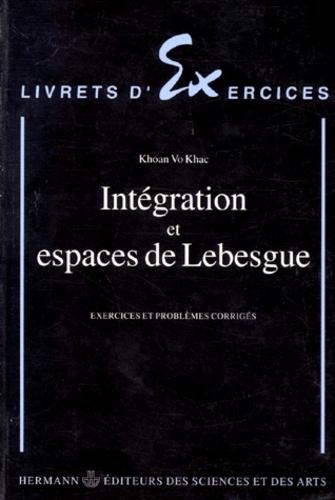Khac-Khoan Vo - Intégration et espaces de Lebesgue - Exercices et problèmes corrigés.