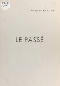 Khac Ve Nguyen - Le passé.