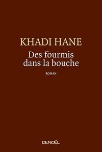 Khadi Hane - Des fourmis dans la bouche.