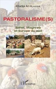 Khadija Ait-Alhayane - Pastoralisme(s) - Sahel, Maghreb et Europe du sud.