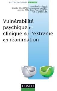 Khadija Chahraoui et Alexandra Laurent - Vulnérabilité psychique et clinique de l'extrême en réanimation.