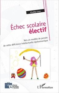 Echec scolaire électif - Vers un modèle de pensée de cette déficience intellectuelle dysharmonique.pdf