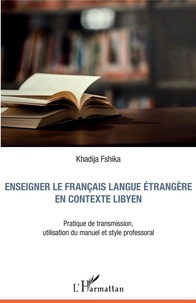 Livres audio gratuits m4b télécharger Enseigner le français langue étrangère en contexte libyen  - Pratique de transmission, utilisation du manuel et style professoral en francais