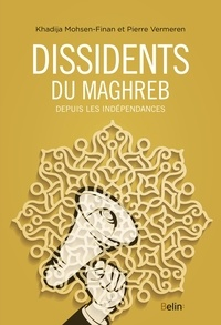 Khadija Mohsen-Finan et Pierre Vermeren - Dissidents du Maghreb.