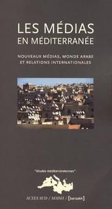 Khadija Mohsen-Finan - Les Médias en Méditerranée - Nouveaux médias, monde arabe et relations internationales.