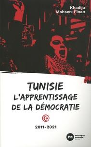 Khadija Mohsen-Finan - Tunisie, l'apprentissage de la démocratie.