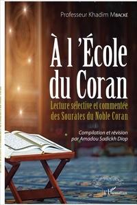 Khadim Mbacké - A l'école du Coran - Lecture sélective et commentée des sourates du noble Coran.