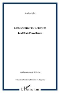 Khadim Sylla - L'éducation en Afrique - Le défi de l'excellence.
