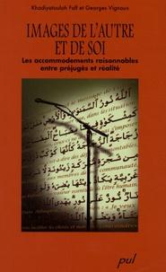 Khadiyatoulah Fall et Georges Vignaux - Images de l'autre et de soi - Les accommodements raisonnables : entre préjugés et réalité.