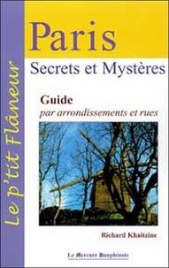 Khaitzine Richard - Paris Secrets et mystères - Guide par arrondissements et rues.