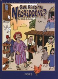 Khaldoun Dia-Eddine et Patrice Zeltner - Que fais-tu Nasreddine ? - Tome 2.