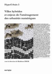 HyperUrbain 3 - Villes hybrides et enjeux de laménagement des urbanités numériques.pdf