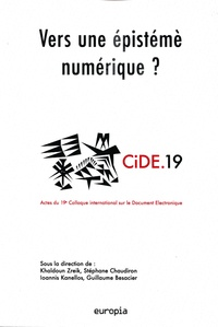 Khaldoun Zreik et Stéphane Chaudiron - Vers une épistémè numérique ? - Actes du 19e Colloque international sur le Document Numérique (CiDE.19).
