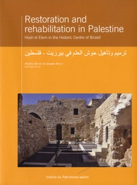 Khaldun Bshara et Jacques Barlet - Restoration and rehabilitation in Palestine - Hosh el Etem in The Historic Centre of Birzeit.