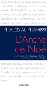 Khaled Al Khamissi - L'Arche de Noé.