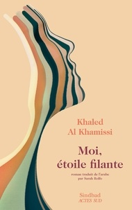 Khaled Al Khamissi - Moi, étoile filante.